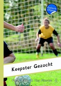 Keepster gezocht | Pieter Feller ; Tiny Fisscher |
