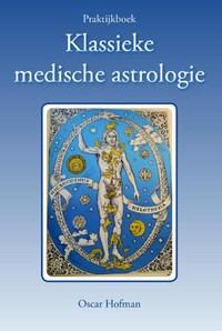 Praktijkboek klassieke medische astrologie | Oscar Hofman |