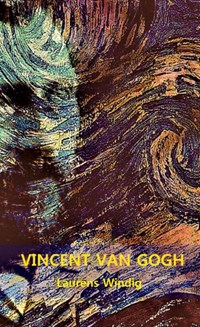 VINCENT VAN GOGH | Laurens Windig |