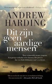 Dit zijn geen aardige mensen   Andrew Harding  