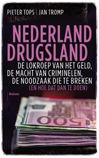 Nederland drugsland | Jan Tromp ; Pieter Tops |