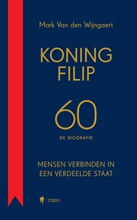 Koning Filip 60 | Mark Van Den Wijngaert |