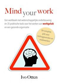 Mind your Work | Ivo Otten |
