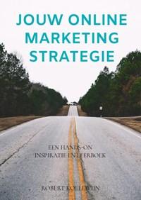 Jouw online marketing strategie | Robert Koelewijn |