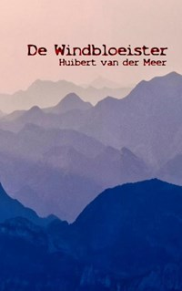 De Windbloeister   Huibert Van der Meer  