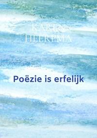 Poëzie is erfelijk | Karen Heerema |
