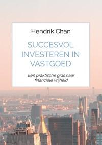 Succesvol investeren in vastgoed | Hendrik Chan |