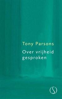 Over vrijheid gesproken | Tony Parsons |