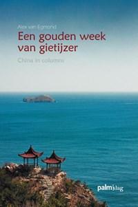 Een gouden week van gietijzer | Alex van Egmond |