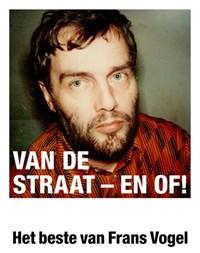 Van de straat – en of! | Frans Vogel |