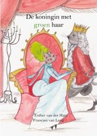 De koningin met groen haar AVI M5 | Esther van der Ham |