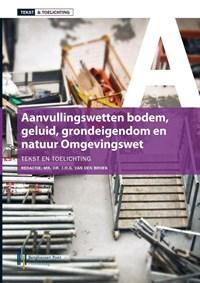 Tekst & toelichting aanvullingswetten omgevingswet | Jan van den Broek |