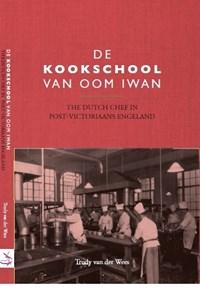 De kookschool van Oom Iwan   Trudy van der Wees  