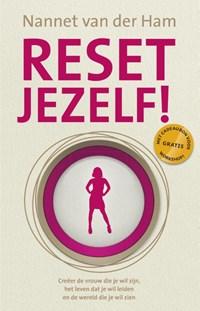 Reset jezelf ! | Nannet van der Ham |