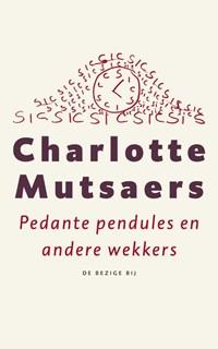 Pedante pendules en andere wekkers | Charlotte Mutsaers |