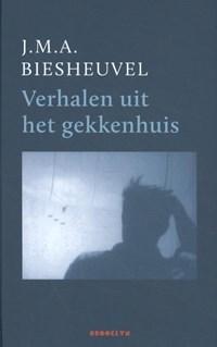 Verhalen uit het gekkenhuis | J.M.A. Biesheuvel |