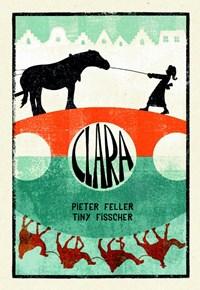 Clara | Pieter Feller ; Tiny Fisscher |