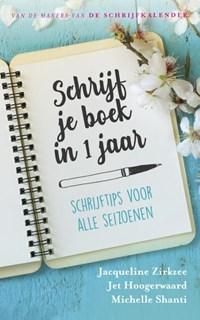 Schrijf je boek in 1 jaar   Michelle Shanti ; Jet Hoogerwaard ; Jacqueline Zirkzee  