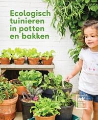 Ecologisch tuinieren in potten en bakken   Lieven David  
