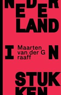 Nederland in stukken | Maarten van der Graaff |