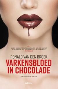 Varkensbloed in chocolade   Ronald van den Broek  