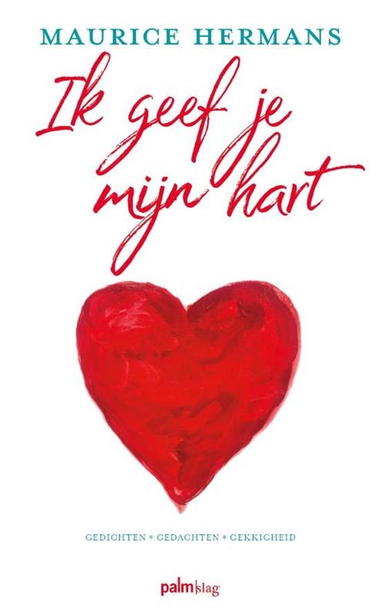 Ik geef je mijn hart