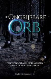 De Ongrijpbare Orb | Frank Stadermann |
