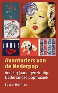 Avonturiers van de Nederpop | Edwin Hofman |