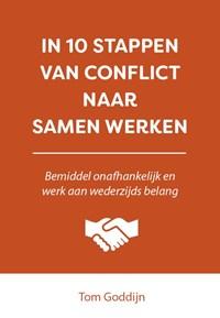 In 10 stappen van conflict naar samen werken   Tom Goddijn  