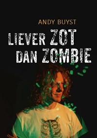 Liever zot dan zombie | Andy Buyst |