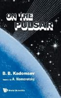 On The Pulsar   Russia) Kadomtsev Boris B (formerly Of Russian Academy Of Sciences  