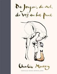De jongen, de mol, de vos en het paard | Charlie Mackesy ; Arthur Japin |