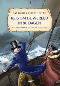 Reis om de wereld in 80 dagen   Tiny Fisscher ; Jules Verne  
