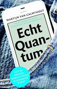 Echt quantum   Martijn van Calmthout  