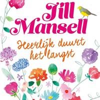Heerlijk duurt het langst | Jill Mansell |