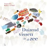 Duizend vissen in de zee | Tamara Bos ; Barbara De Wolf |