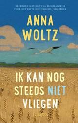Ik kan nog steeds niet vliegen   Anna Woltz   9789045125190