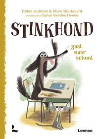 Stinkhond gaat naar school   Colas Gutman ; Marc Boutavant  