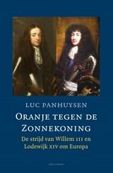 Oranje tegen de Zonnekoning | Luc Panhuysen | 9789045023298