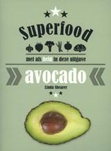 Superfood: avocado | Linda Shearer | 9789059408197