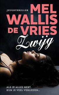 Zwijg   Mel Wallis de Vries  