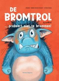 De BROMTROL... probeert niet te brommen!   Barbara van den Speulhof  