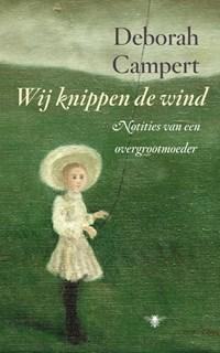 Wij knippen de wind   Deborah Campert  