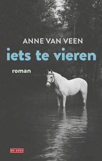 Iets te vieren   Anne van Veen  