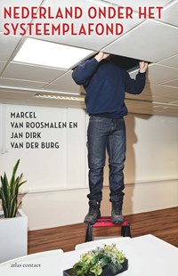 Nederland onder het systeemplafond   Marcel van Roosmalen  