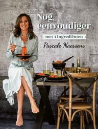 Nog eenvoudiger met 4 ingrediënten | Pascale Naessens |