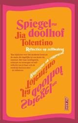 Spiegeldoolhof | Jia Tolentino | 9789044543216