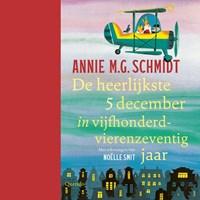 De heerlijkste 5 december in vijfhonderdvierenzeventig jaar   Annie M.G. Schmidt  
