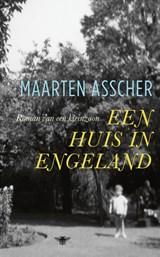 Een huis in Engeland | Maarten Asscher | 9789403182100