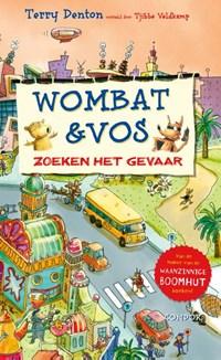 Wombat & Vos zoeken het gevaar   Terry Denton  